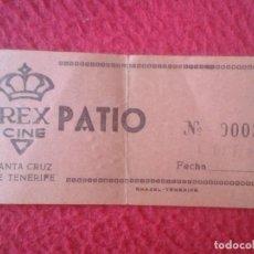 Cine: ANTIGUA ENTRADA TICKET ENTRY ENTRANCE CINE CINEMA REX SANTA CRUZ DE TENERIFE PATIO ISLAS CANARIAS.... Lote 220137831