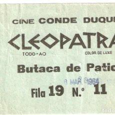 Cine: MADRID 1964 CINE CONDE DUQUE. CLEOPATRA. ENTRADA DE BUTACA DE PATIO.. Lote 222193327