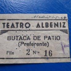 Cinéma: ENTRADA TEATRO ALBÉNIZ 1947 MADRID. Lote 222626692