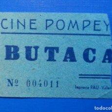 Cine: ENTRADA DE CINE - POMPEYA - VALENCIA - BUTACA - AÑOS 50'S 60'S. Lote 222851463