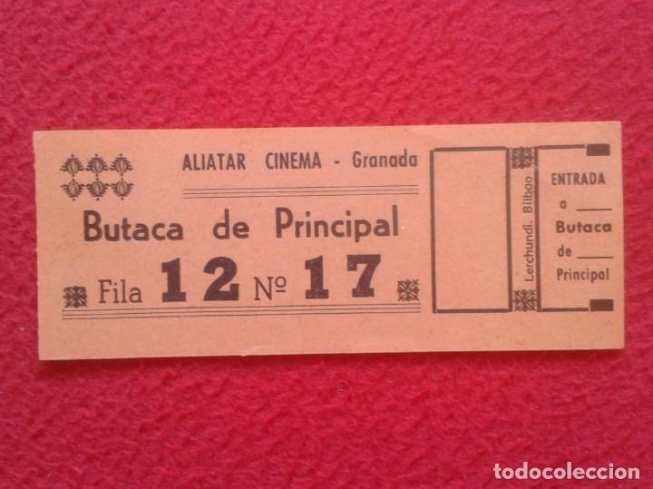 VIEJA ENTRADA TICKET ENTRANCE ENTREE EINTRITT ALIATAR CINEMA GRANADA CINE BUTACA DE PRINCIPAL ENTRY. (Cine - Entradas)