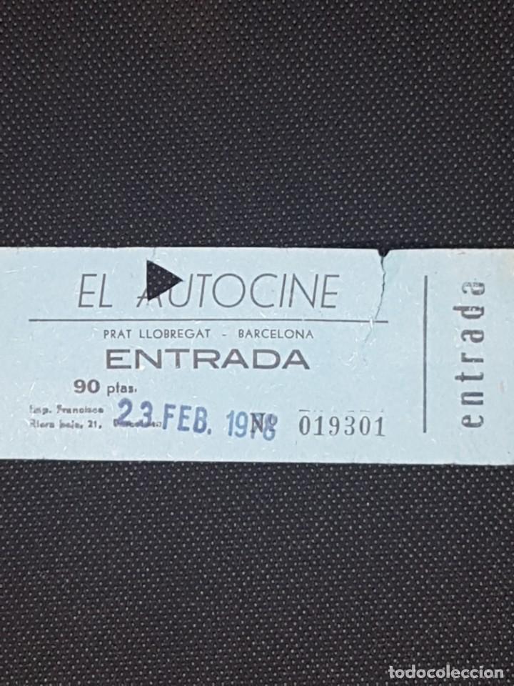 ENTRADA AUTO CINE EL PRAT DE LLOBREGAT AÑO 1978 (Cine - Entradas)