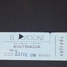 Cine: ENTRADA AUTO CINE EL PRAT DE LLOBREGAT AÑO 1978. Lote 233458500