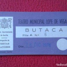 Cine: ANTIGUA ENTRADA TEATRO MUNICIPAL LOPE DE VEGA SEVILLA 1974 BUTACA VER FOTOS, THEATER SPAIN, FIESTAS. Lote 233810820