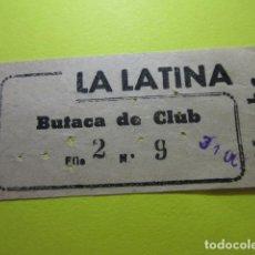 Cine: ENTRADA LA LATINA BUTACA CLUB 31 OCTUBRE 1963?. Lote 242487935