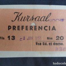 Cine: ENTRADA CINE TEATRO KURSAAL. 3-06-1955.. Lote 243229190