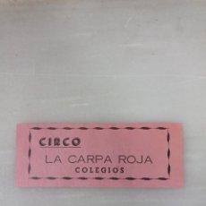 Cine: ANTIGUA ENTRADA A CIRCO LA CARPA ROJA, PERFECTA. Lote 245016895