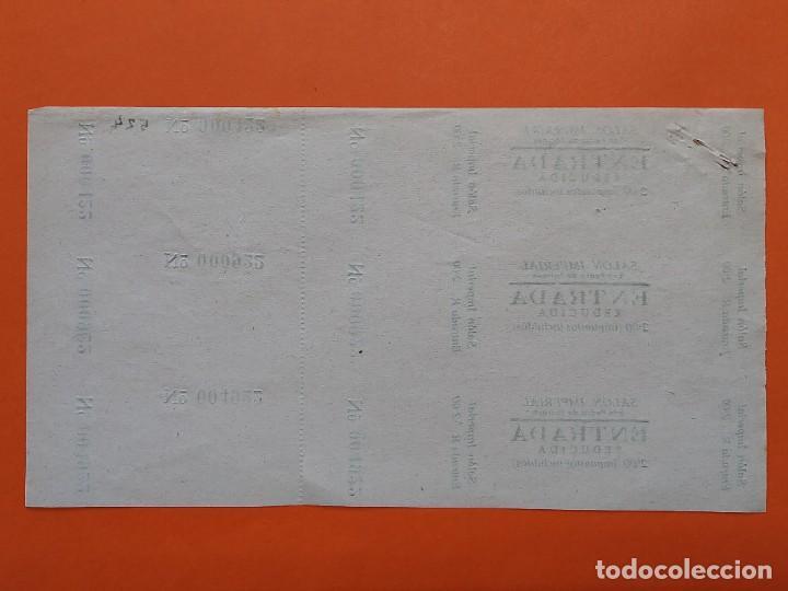 Cine: 3 ENTRADAS CINE SALON IMPERIAL - SAN PEDRO DE TARRASA, TERRASSA, AÑOS 40 - HOJA SIN CORTAR...L3561 - Foto 2 - 247862250