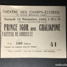 Cine: ENTRADA TEATRO , CHAMPS ELYSEES , 1930 , PRINCE IGOR AVEC CHALIAPINE , PARIS , FRANCE. Lote 256043310