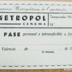 Cinéma: METROPOL CINEMA - PASE PERSONAL - VALENCIA 1954 55. Lote 274195253