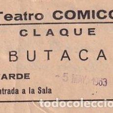 Cine: ENTRADA TEATRO COMICO CLAQUE BUTACA TARDE CINE 1962. Lote 275738778