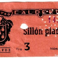 Cine: TEATRO CALDERÓN - ENTRADA SILLÓN PLATEA - 14.06.195? - SESIÓN TARDE - 101X61 MM.. Lote 277260318