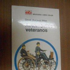 Coches: DAVID BURGESS AUTOMOVILES VETERANOS ILUSTRADOR WALTER WRIGHT EDITORIAL BRUGUERA BARCELONA 1972. Lote 92912815