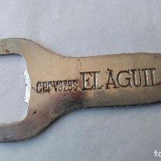 Abrebotellas y sacacorchos de colección: ANTUGUO ABREBOTELLAS CERVEZA EL AGUILA. Lote 82618308