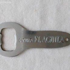 Abrebotellas y sacacorchos de colección: ABRIDOR - ABREBOTELLAS CERVEZAS EL ÁGUILA. Lote 153983278