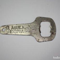 Abrebotellas y sacacorchos de colección: 93, ANTIGUO ABREBOTELLAS DE CERVEZA EL AGUILA NEGRA. Lote 179551375