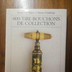 Abrebotellas y sacacorchos de colección: LIBRO 600 TIRE-BOUCHONS DE COLLECTION ( SACACORCHOS DE COLECCIÓN ) 1983 160 PÁGINAS MUY BUEN ESTADO. Lote 191362413