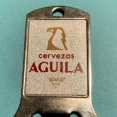 Abrebotellas y sacacorchos de colección: ABRIDOR DE CERVEZAS EL ÁGUILA. Lote 206531180