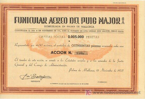 RARA ACCIÓN 500 PESETAS 1935 FUNICULAR AEREO PUIG MAJOR SOLLER MALLORCA PROYECTO NUNCA REALIZÓ (Coleccionismo - Acciones Españolas)