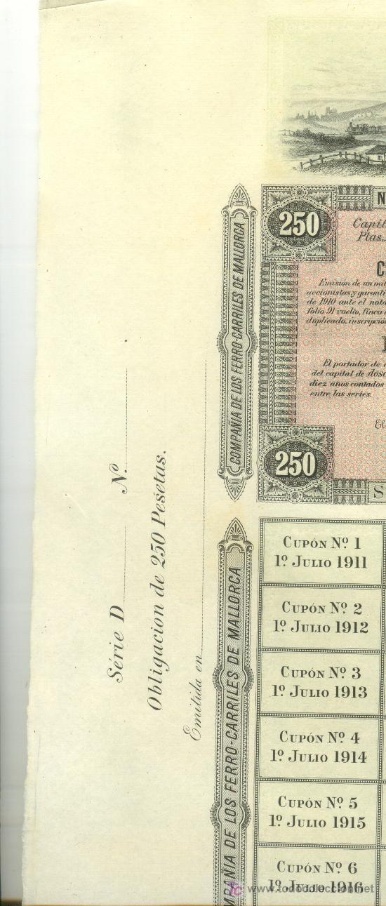 Coleccionismo Acciones Españolas: 1911 COMPAÑIA DE LOS FERROCARRILES DE MALLORCA PRECIOSA OBLIGACIÓN 250 PTAS. CON 35 CUPONES - Foto 2 - 20631054