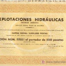 Coleccionismo Acciones Españolas: RARA ACCIÓN 500 PTAS. EXPLOTACIONES HIDRAULICAS 1932 PALMA DE MALLORCA BALEARES. Lote 26319722