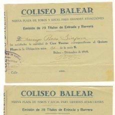Coleccionismo Acciones Españolas: 1928 Y 1929 COLISEO BALEAR PLAZA DE TOROS EMISIÓN DE 75 TÍTULOS DE ENTRADA Y BARRERA.. Lote 22714038