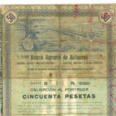 Coleccionismo Acciones Españolas: RARA OBLIGACIÓN 50 PESETAS 1923 BANCO AGRARIO DE BALEARES MALLORCA CIRCULÓ COMO VALOR MONETAL. Lote 25981531