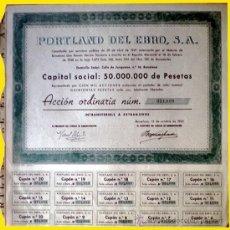 Coleccionismo Acciones Españolas: 1955.- ACCION DE 500 PTS. CAPITAL SOCIAL 50.000.000 PTAS. DE PORTLAND DEL EBRO, S.A. . Lote 37075228