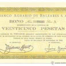 Coleccionismo Acciones Españolas: CARP ACC- 1943 BONO 25 PESETAS BANCO AGRARIO DE BALEARES S.A. PALMA DE MALLORCA. Lote 51006314