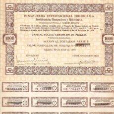 Coleccionismo Acciones Españolas: *** K155 - ACCION AL PORTADOR - FINANCIERA INTERNACIONAL IBERICA - VALOR NOMINAL 1000 PESETAS - 1975. Lote 52284489