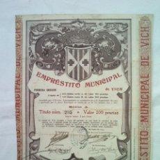 Coleccionismo Acciones Españolas: EMPRÉSTITO MUNICIPAL DE VICH (VIC, BARCELONA) 1904 33X24 CMS . Lote 56987145