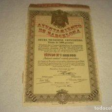 Coleccionismo Acciones Españolas: AYUNTAMIENTO DE BARCELONA . DEUDA MUNICIPAL CONVERTIDA . TITULO DE 500 PTAS. 1941.. Lote 140754438