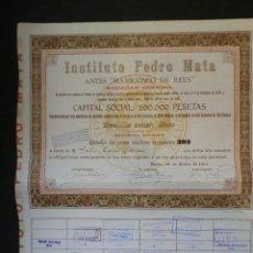 Coleccionismo Acciones Españolas: ACCION INSTITUTO PEDRO MATA DE REUS - SEGUNDA EMISIÓN - 1910 - . Lote 141630766