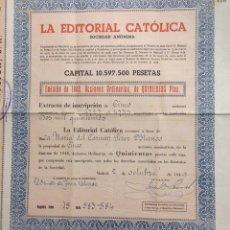 Coleccionismo Acciones Españolas: 2 CERTIFICADOS DE ACCIONES DE EDITORIAL CATÓLICA S.A. DE 1949. EMISIÓN DE 1932 Y DE 1948.. Lote 172801317