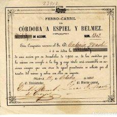 Coleccionismo Acciones Españolas: FERROCARRIL CORDOBA RARA ACCION FERROCARRIL CORDOBA A ESPIL Y BELMEZ MADRID 1870 . Lote 179215253