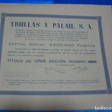 Coleccionismo Acciones Españolas: ACCION TRULLAS Y PALAU Nº 6534 DE 1952 LEER DESCRIPCIÓN Y VER FOTOS. Lote 193177027