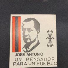 Colecionismo Ações Espanholas: PEGATINA JOSE ANTONIO PRIMO DE RIVERA UN PENSADOR PARA EL PUEBLO FALANGE ESPAÑOLA12X10CMS. Lote 222580831