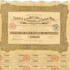 Coleccionismo Acciones Extranjeras: ACCION DE TABACS D'ORIENT & D'OUTRE MER (TABACOS DE ORIENTE Y ULTRAMAR). PARIS 5 DE MARZO DE 1928. Lote 24267710