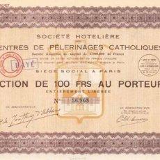 Coleccionismo Acciones Extranjeras: HOTEL : SOCIETE HOTELIERE DES CENTRES DE PELERINAGES CATHOLIQUES 1933 *. Lote 5442172