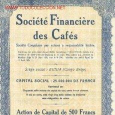 Coleccionismo Acciones Extranjeras: SOCIETE FINANCIERE DES CAFES 1929 CONGO BELGA*. Lote 6370949