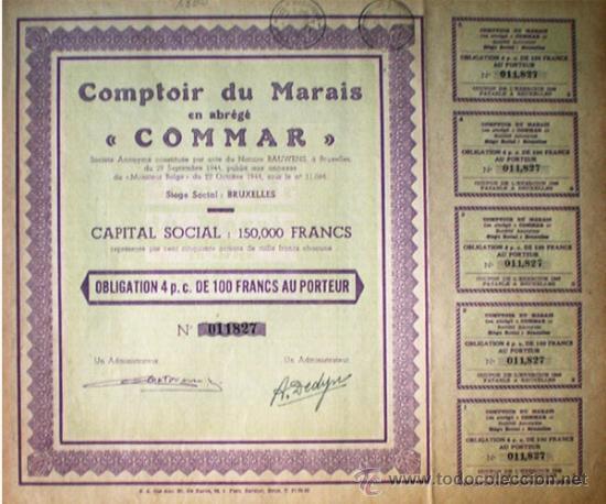"""1944.-OBLIGATION DE 100 FR. AL 4 % DE COMPTOIR DU MARAIS ABREVIADO """"COMMAR"""", S.A. (Coleccionismo - Acciones Internacionales)"""