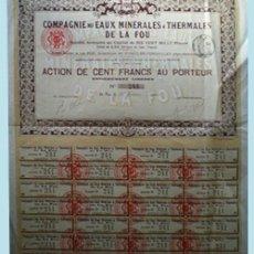 Coleccionismo Acciones Extranjeras: 1910.- ACCION DE 100 FR. COMPAGNIE DES EAUX MINERALES & THERMALES DE LA FOU. COMPLETA DE CUPONES.. Lote 51584105