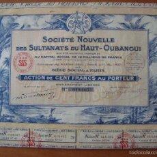 Coleccionismo Acciones Extranjeras: SOCIETE NOUVELLE DES SULTANATS DU HAUT OUBANGUI - PARIS 1927. Lote 57040809