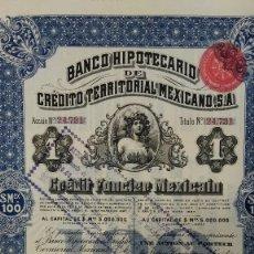 Coleccionismo Acciones Extranjeras: BANCO HIPOTECARIO DE CREDITO TERRITORIAL MEXICANO S.A. 1908. Lote 75867063