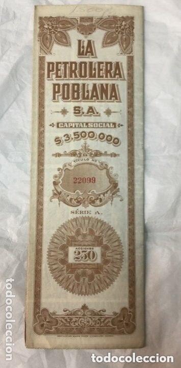LA PETROLERA POBLANA - SERIE A 250 ACCIONES -CON CUPONES CAPITAL SOCIAL $3,500,000 - 1917 -51,5X33,5 (Coleccionismo - Acciones Internacionales)