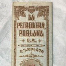 Coleccionismo Acciones Extranjeras: LA PETROLERA POBLANA - SERIE A 250 ACCIONES -CON CUPONES CAPITAL SOCIAL $3,500,000 - 1917 -51,5X33,5. Lote 205775976
