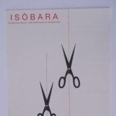 Arte: CARTEL ISÒBARA, 20 ANYS DE BALLET CONTEMPORANI DE BARCELONA, BROSSA. 33,5X44CM. Lote 101615603
