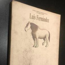 Arte: EXPOSICIÓN LUIS FERNÁNDEZ. JULIO-AGOSTO DE 1984. CATÁLOGO.. Lote 111699067