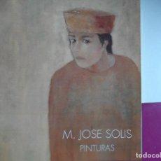 Arte: MARIA JOSE SOLIS PINTURAS CATALOGO . Lote 121535659