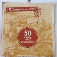Calendarios: CALENDARIO FELICIDADES EN 1949 - 50 AÑOS SOBRE NEUMÁTICOS - XIMENEZ Y CÍA S.A.. Lote 178037953